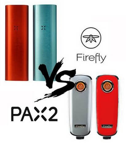 Classic Firefly vs Pax 2 Vaporizers for Cannabis