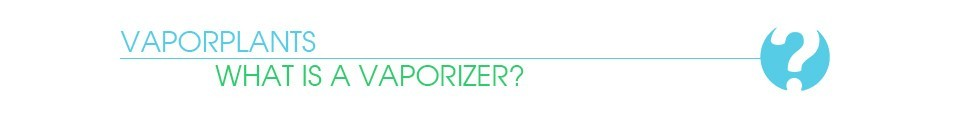 What is a Vaporizer Banner by VaporPlants